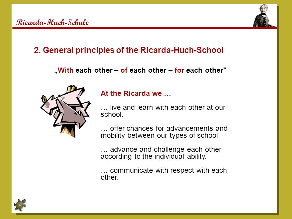 Ricarda-Huch-Schule 2. General principles of the Ricarda-Huch-School With each other – of each other – for each other