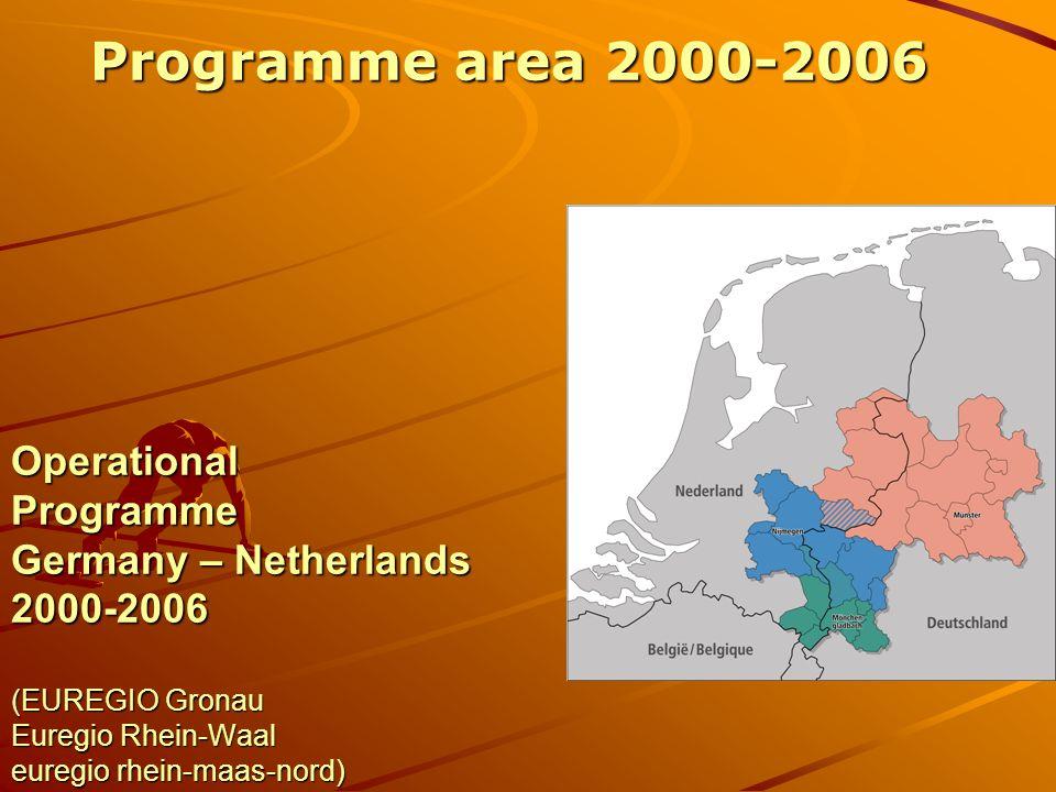 Operational Programme Germany – Netherlands 2000-2006 (EUREGIO Gronau Euregio Rhein-Waal euregio rhein-maas-nord) Programme area 2000-2006