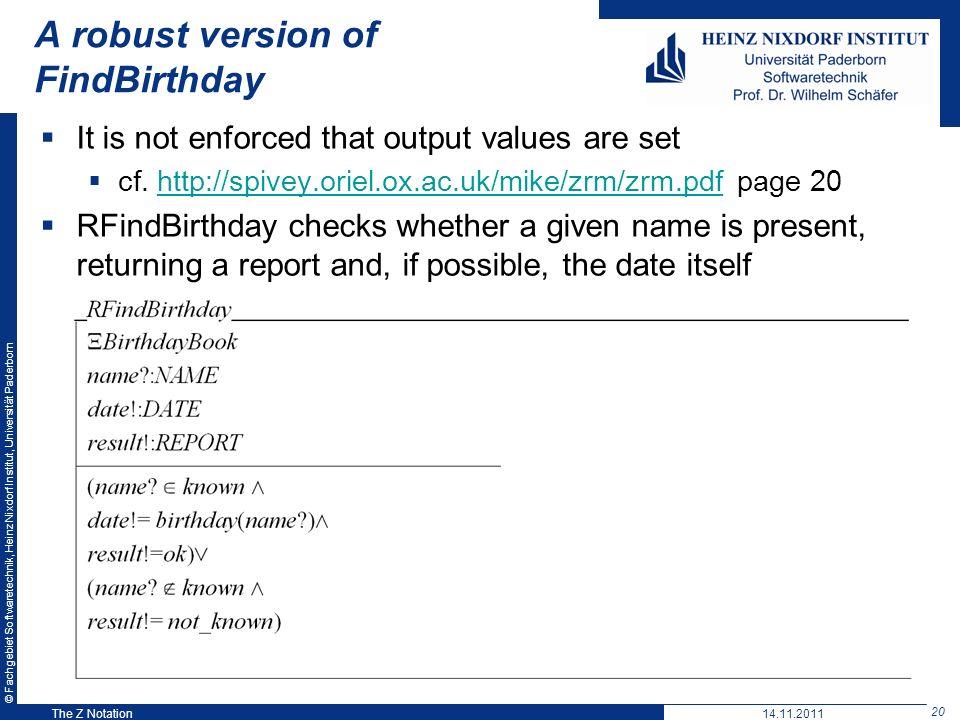 © Fachgebiet Softwaretechnik, Heinz Nixdorf Institut, Universität Paderborn 20 A robust version of FindBirthday It is not enforced that output values