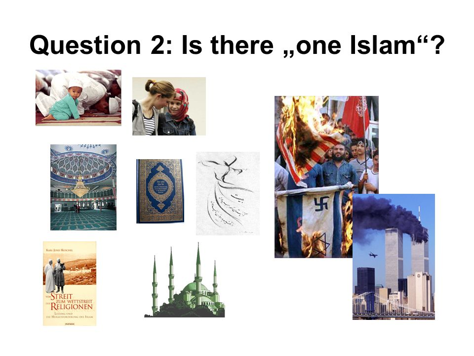 Question 2: Is there one Islam