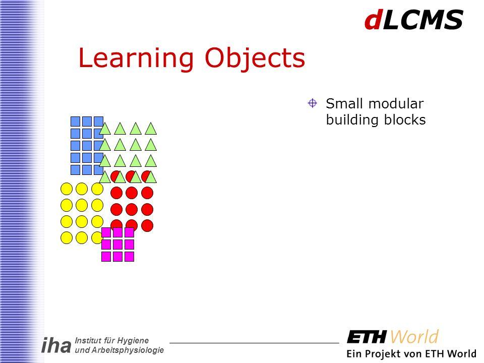 iha Institut für Hygiene und Arbeitsphysiologie Learning Objects dLCMS Small modular building blocks