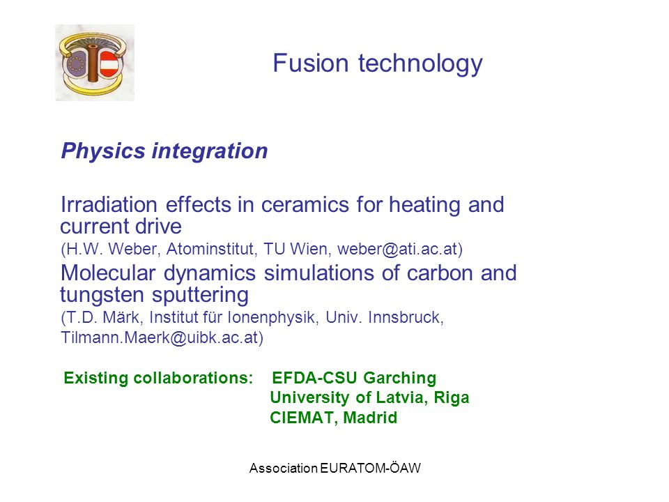 Association EURATOM-ÖAW Fusion technology Physics integration Irradiation effects in ceramics for heating and current drive (H.W. Weber, Atominstitut,
