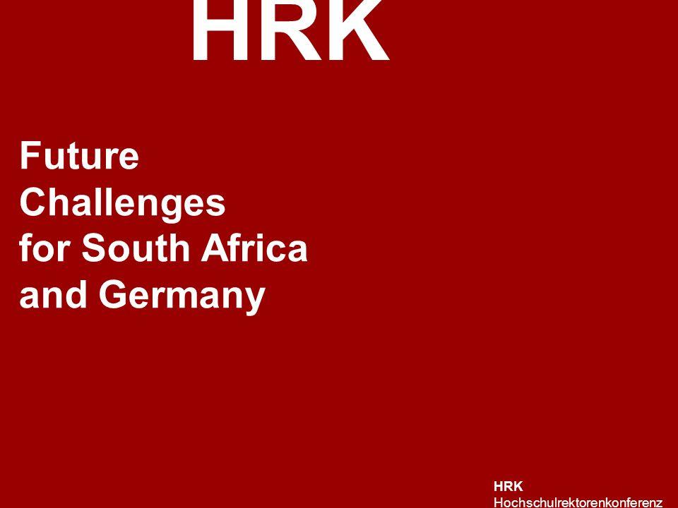 HRK HRK Hochschulrektorenkonferenz Future Challenges for South Africa and Germany