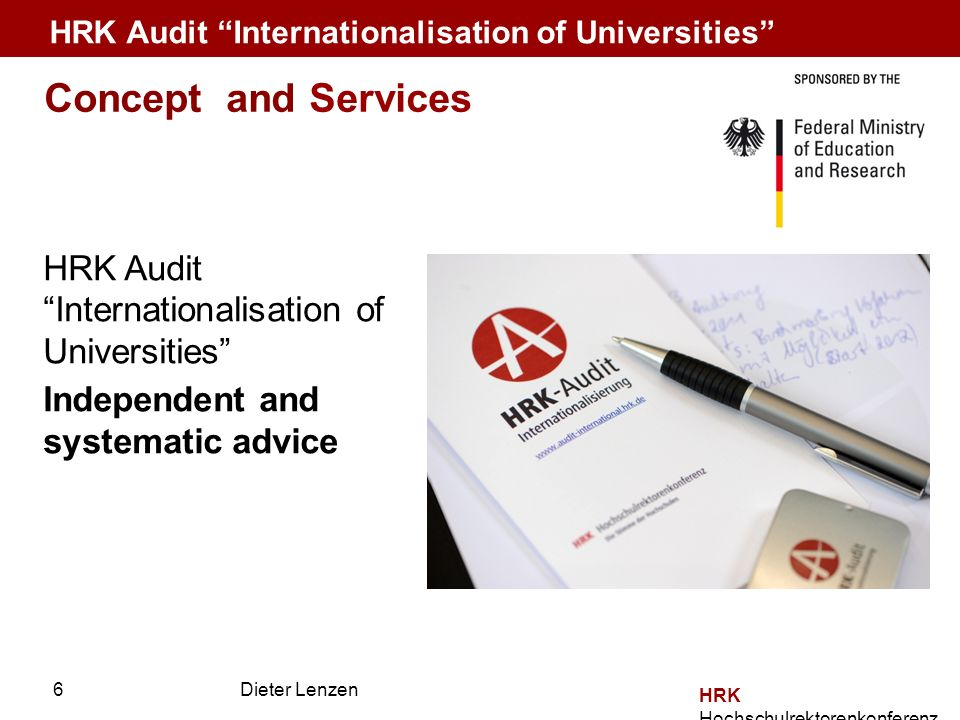Dieter Lenzen HRK Hochschulrektorenkonferenz Concept and Services HRK Audit Internationalisation of Universities Independent and systematic advice HRK