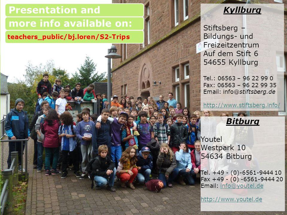 Kyllburg Stiftsberg – Bildungs- und Freizeitzentrum Auf dem Stift 6 54655 Kyllburg Tel.: 06563 – 96 22 99 0 Fax: 06563 – 96 22 99 35 Email: info@stiftsberg.de http://www.stiftsberg.info/ Bitburg Youtel Westpark 10 54634 Bitburg Tel.
