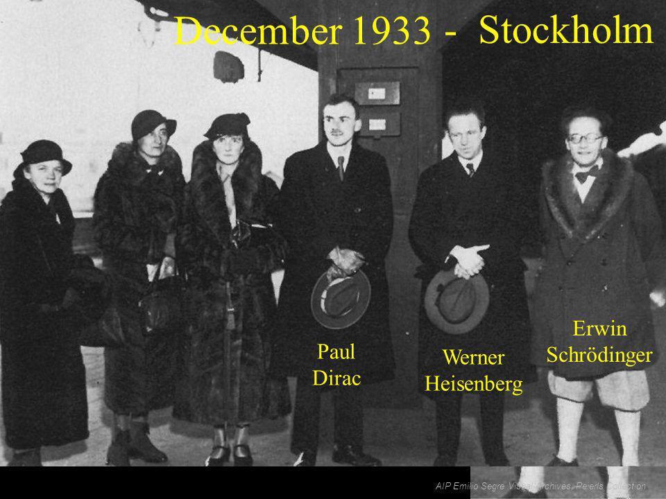 - Stockholm Paul Dirac Werner Heisenberg Erwin Schrödinger AIP Emilio Segre Visual Archives, Peierls Collection December 1933