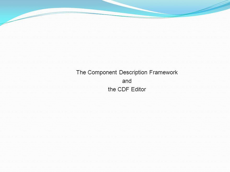 The Component Description Framework and the CDF Editor