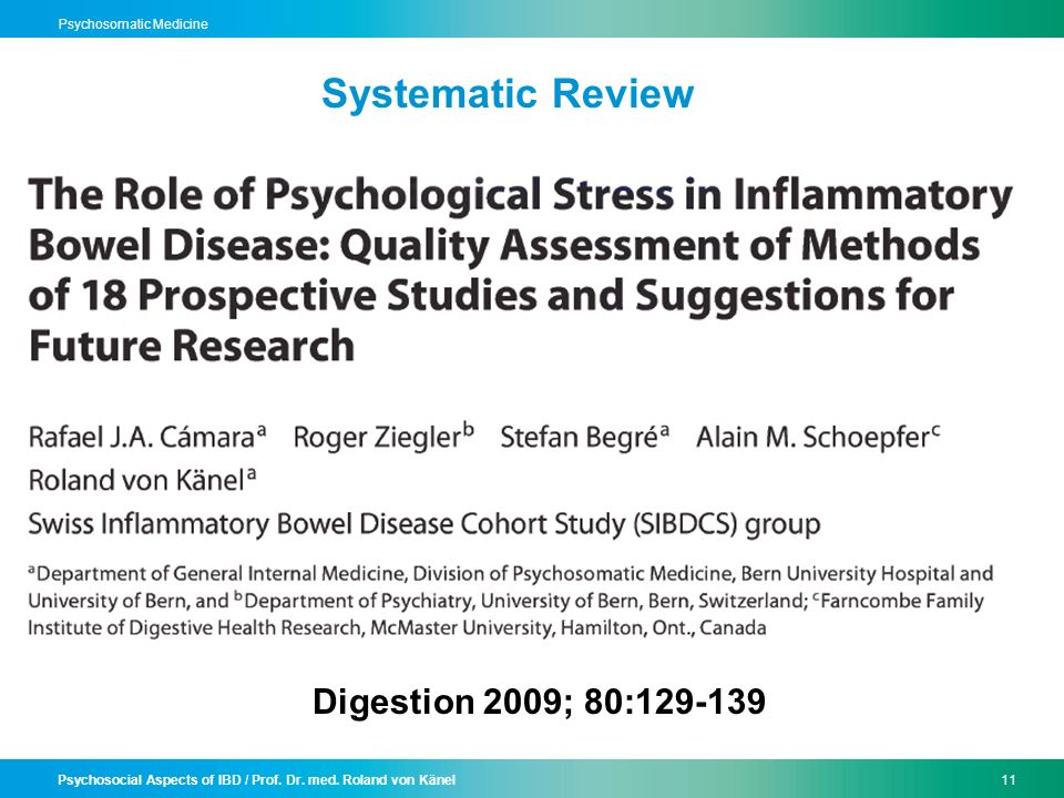 Psychosocial Aspects of IBD / Prof. Dr. med. Roland von Känel11 Psychosomatic Medicine Digestion 2009; 80:129-139 Systematic Review