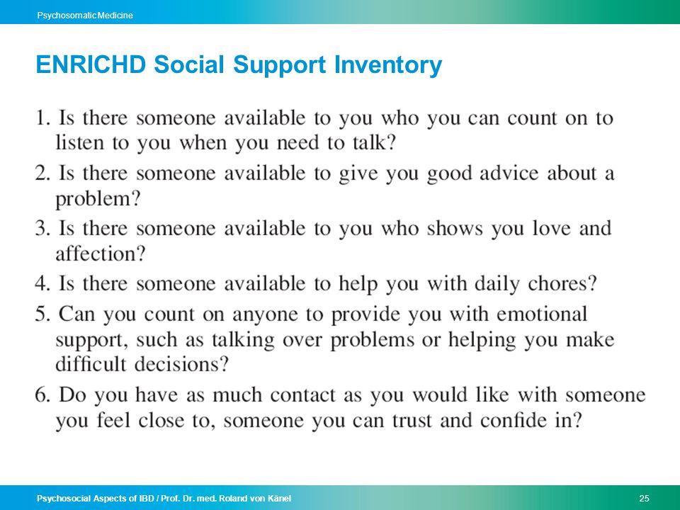 Psychosocial Aspects of IBD / Prof. Dr. med. Roland von Känel25 Psychosomatic Medicine ENRICHD Social Support Inventory