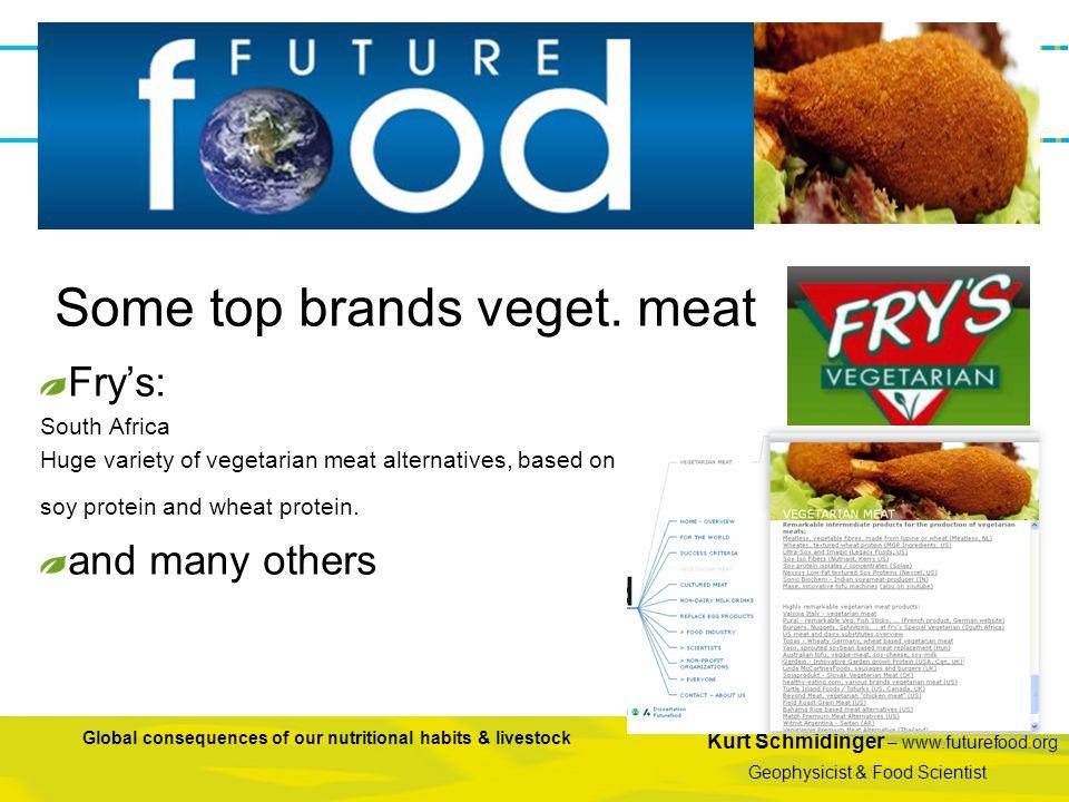 Kurt Schmidinger – www.futurefood.org Geophysicist & Food Scientist Global consequences of our nutritional habits & livestock Frys: South Africa Huge