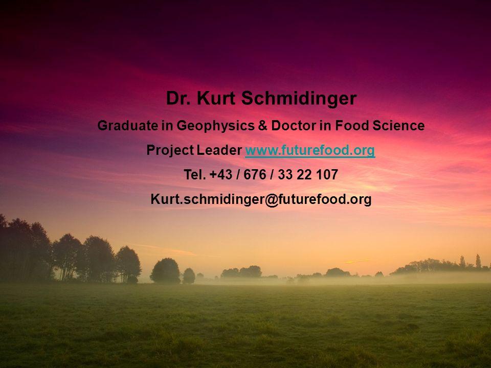 Kurt Schmidinger – www.futurefood.org Geophysicist & Food Scientist Global consequences of our nutritional habits & livestock Dr. Kurt Schmidinger Gra
