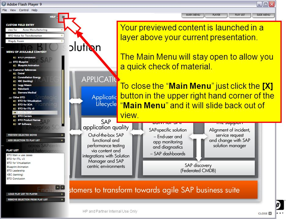 Your previewed content is launched in a layer above your current presentation.