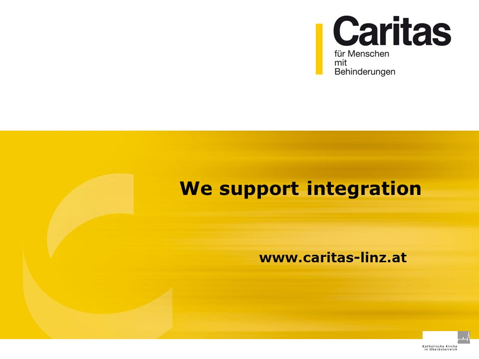 We support integration www.caritas-linz.at