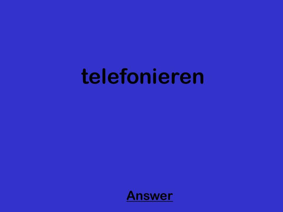 telefonieren Answer