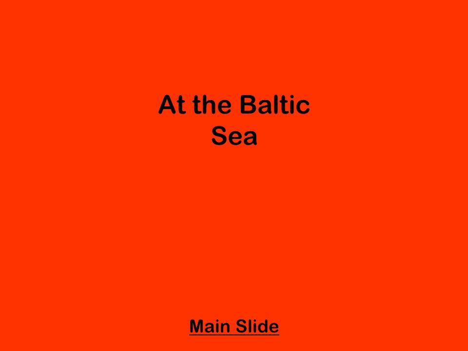 At the Baltic Sea Main Slide