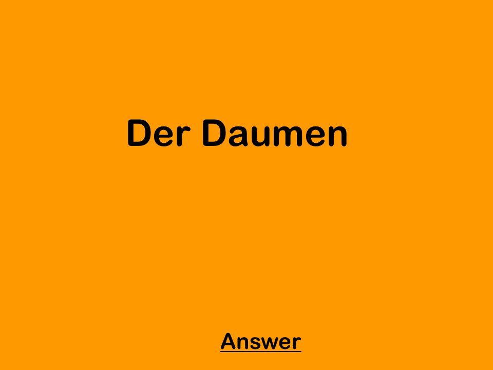 Der Daumen Answer