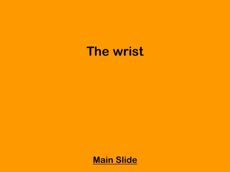 The wrist Main Slide