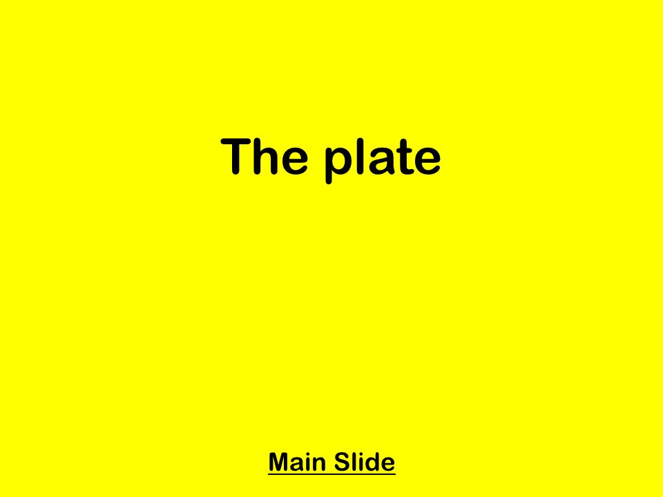 The plate Main Slide