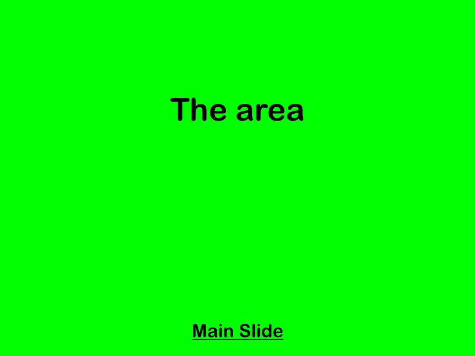 The area Main Slide