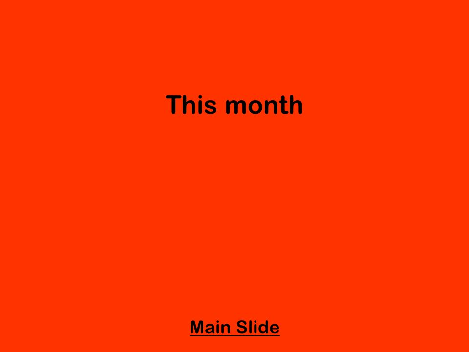 This month Main Slide