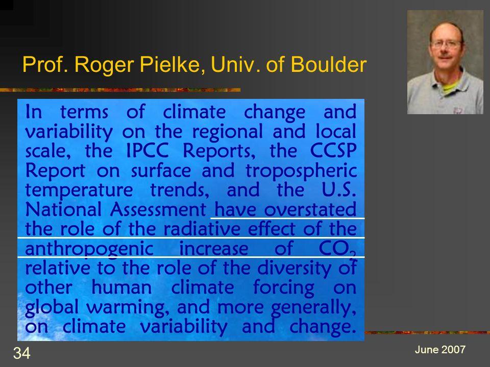 34 Prof. Roger Pielke, Univ. of Boulder June 2007
