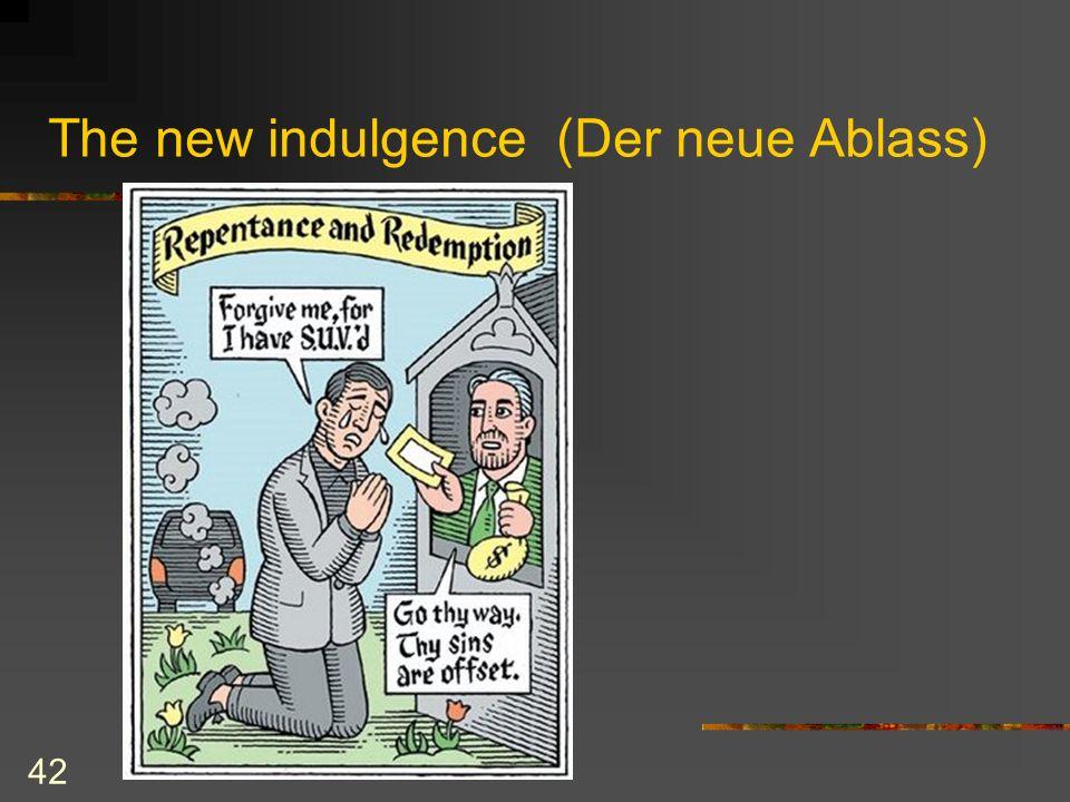 42 The new indulgence (Der neue Ablass)