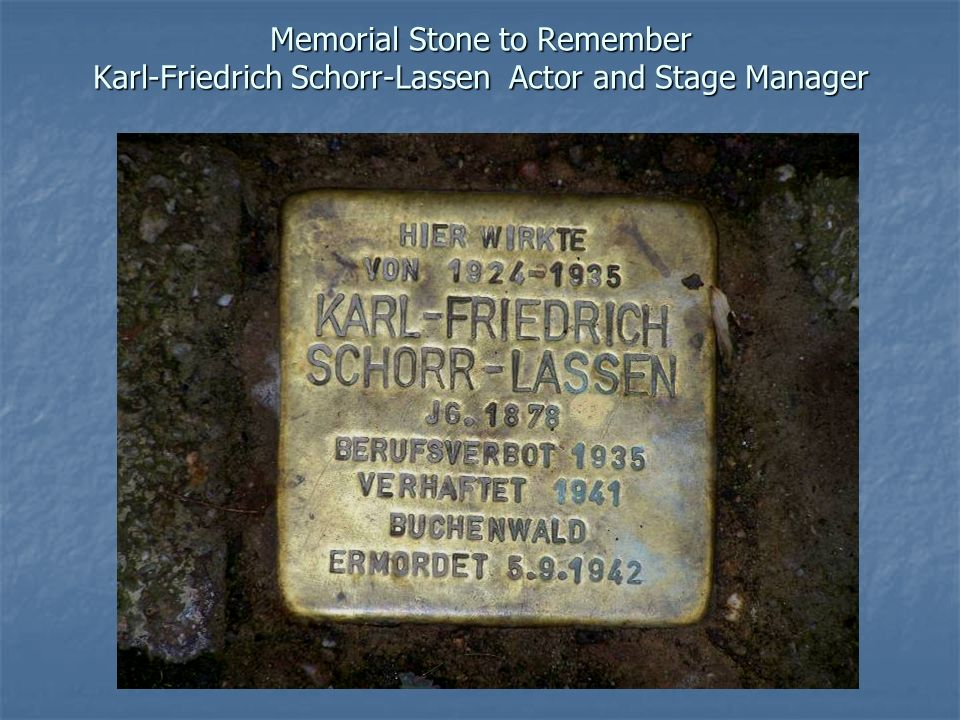 Memorial Stone to Remember Karl-Friedrich Schorr-Lassen Actor and Stage Manager
