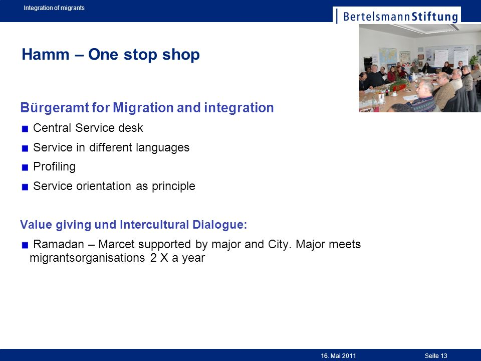 Integration of migrants Seite 13 Hamm – One stop shop Bürgeramt for Migration and integration Central Service desk Service in different languages Prof