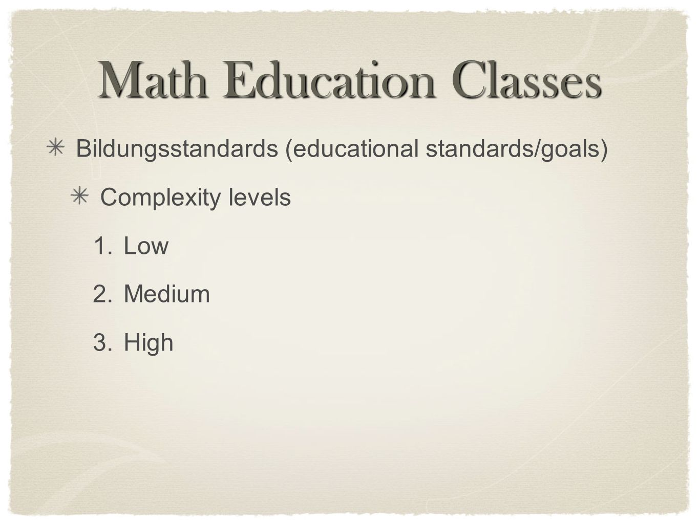 Bildungsstandards (educational standards/goals) Complexity levels 1. Low 2. Medium 3. High