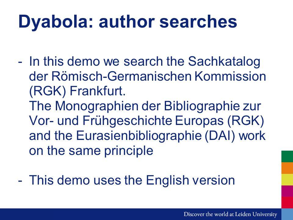 Dyabola: author searches -In this demo we search the Sachkatalog der Römisch-Germanischen Kommission (RGK) Frankfurt.