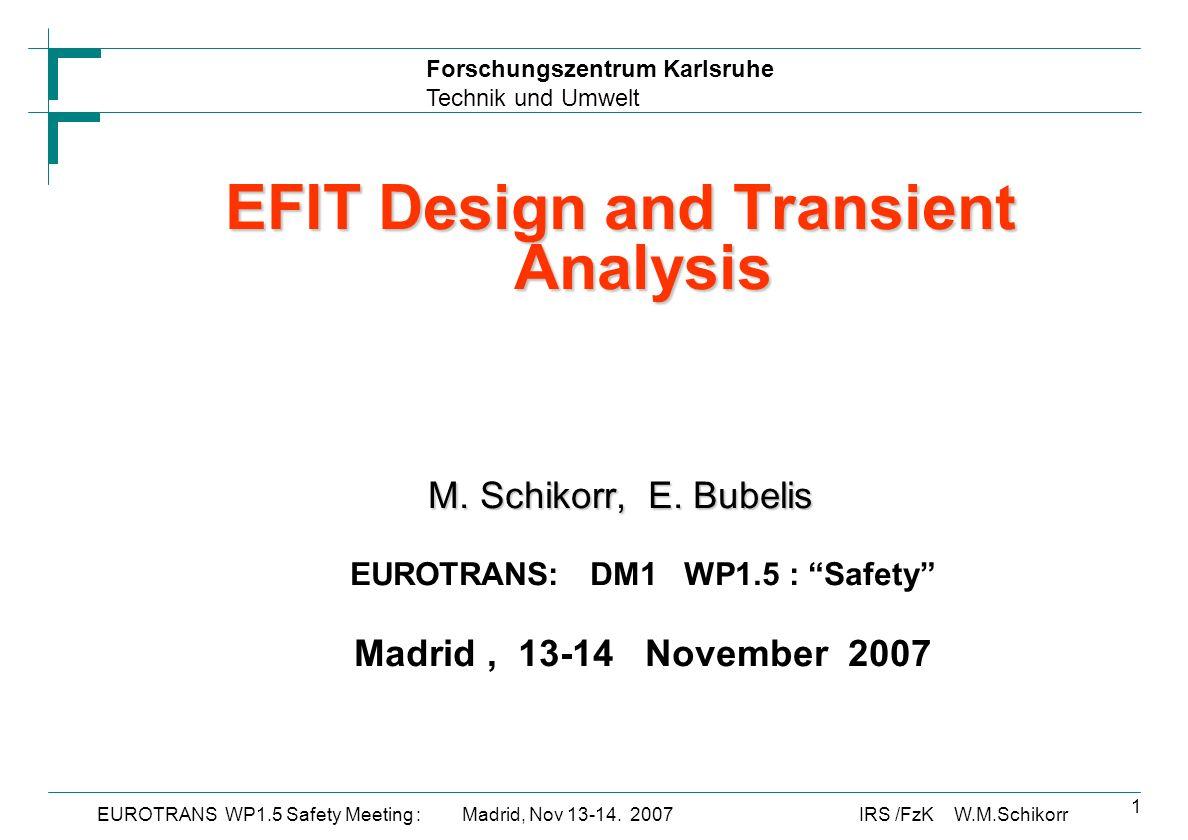 Forschungszentrum Karlsruhe Technik und Umwelt IRS /FzK W.M.SchikorrEUROTRANS WP1.5 Safety Meeting : Madrid, Nov 13-14.