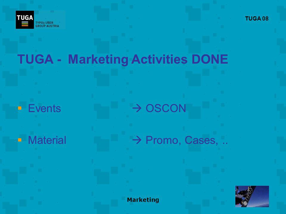 Marketing TUGA 08 TUGA - Marketing Activities DONE Events OSCON Material Promo, Cases,..
