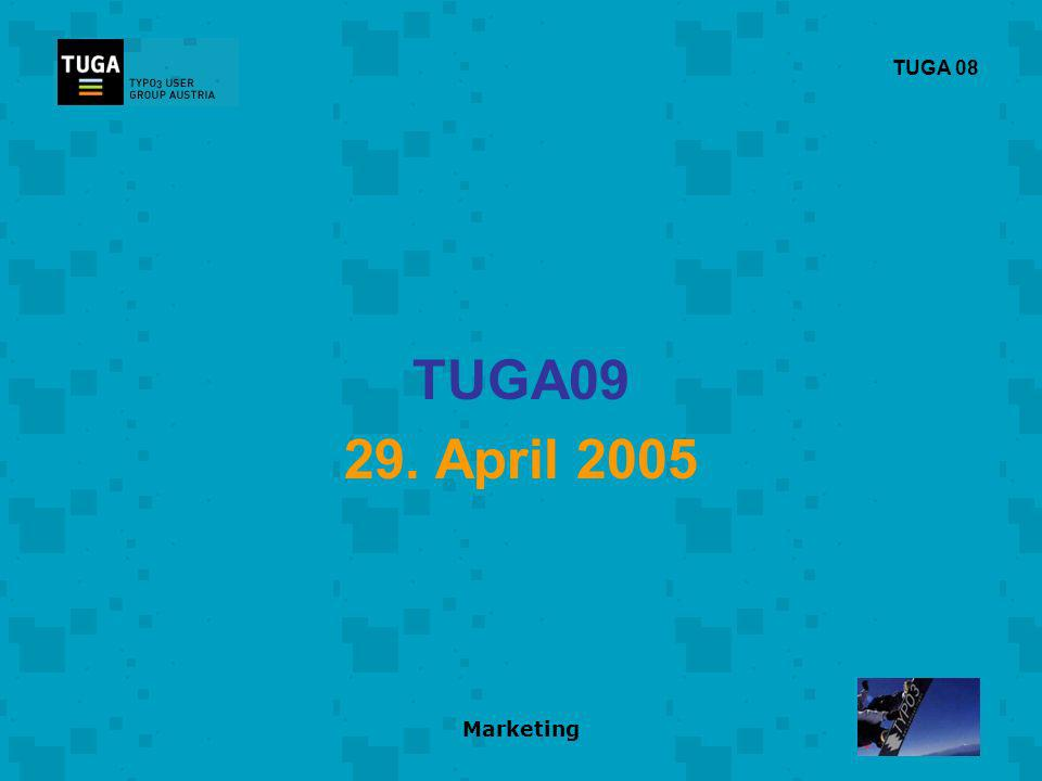 Marketing TUGA 08 TUGA09 29. April 2005