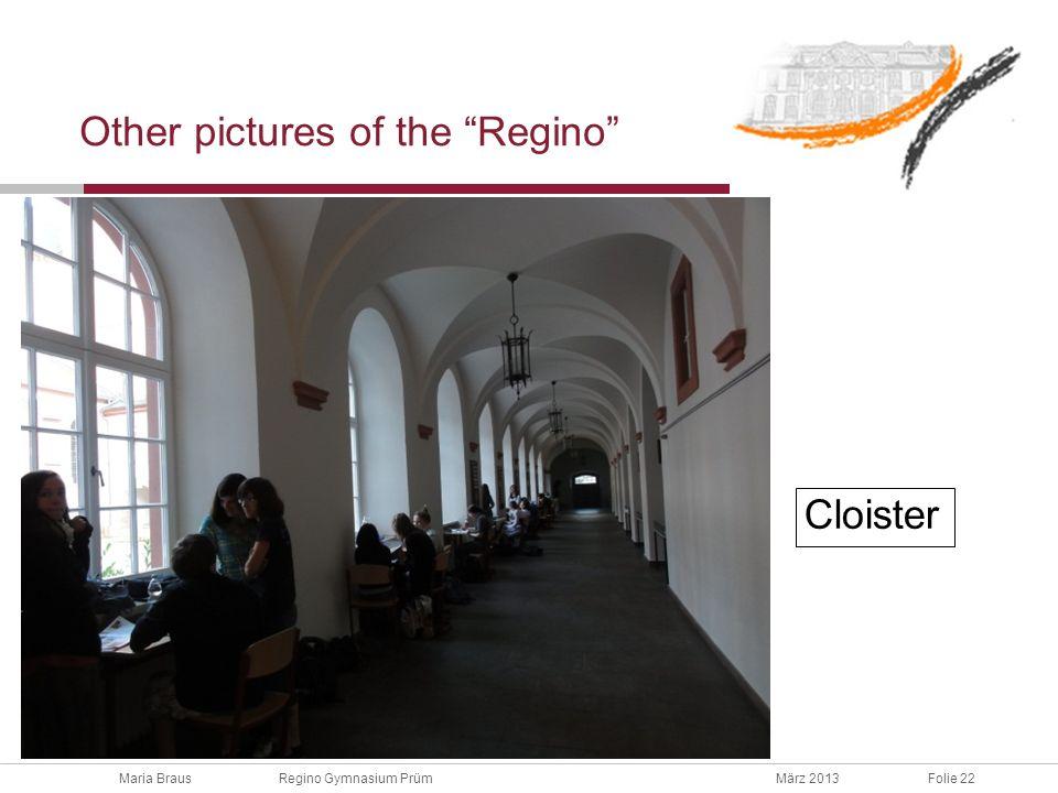 Maria Braus Regino Gymnasium PrümMärz 2013Folie 22 Other pictures of the Regino Cloister
