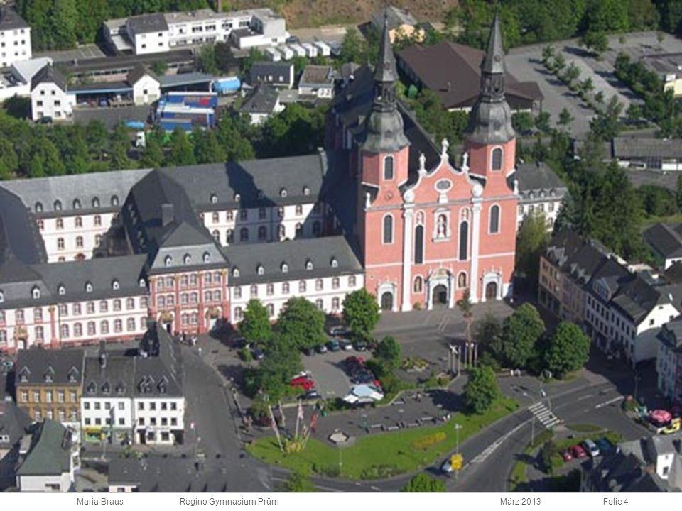 Maria Braus Regino Gymnasium PrümMärz 2013Folie 4