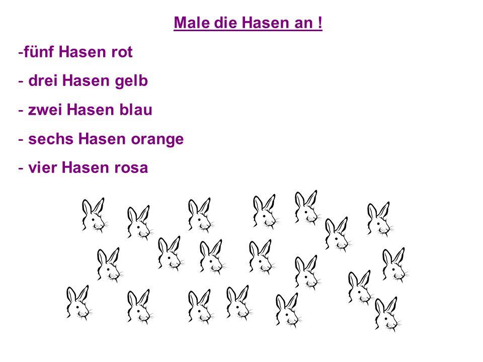 Male die Hasen an ! -fünf Hasen rot - drei Hasen gelb - zwei Hasen blau - sechs Hasen orange - vier Hasen rosa