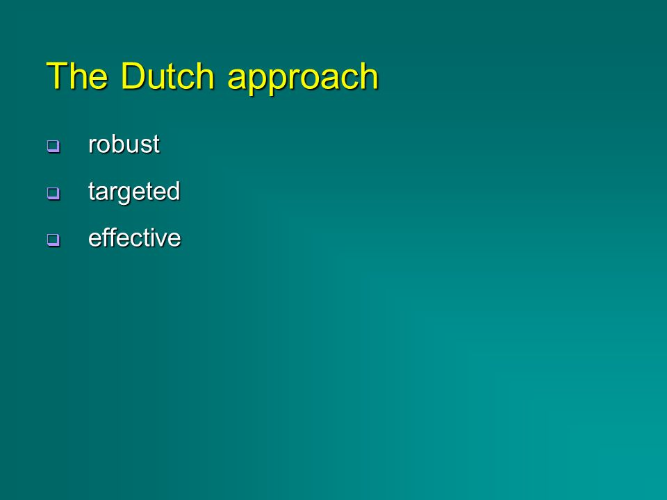 The Dutch approach robust robust targeted targeted effective effective