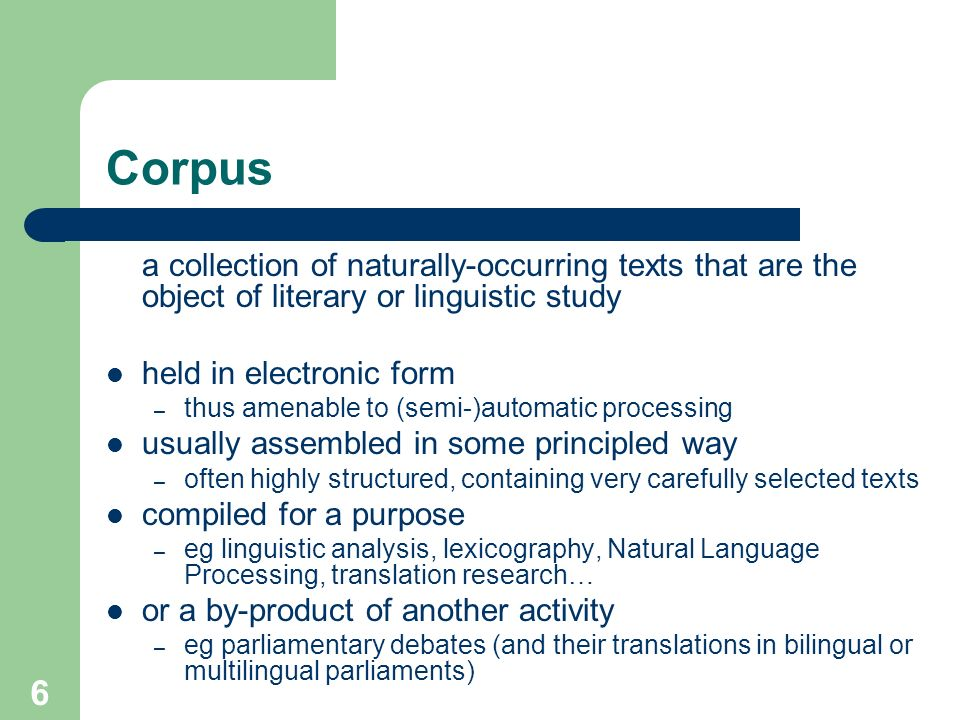 5 What a corpus can help us see… cause has negative semantic prosody provide has positive semantic prosody (see Louw 1993; Stubbs 1995) in general, pa