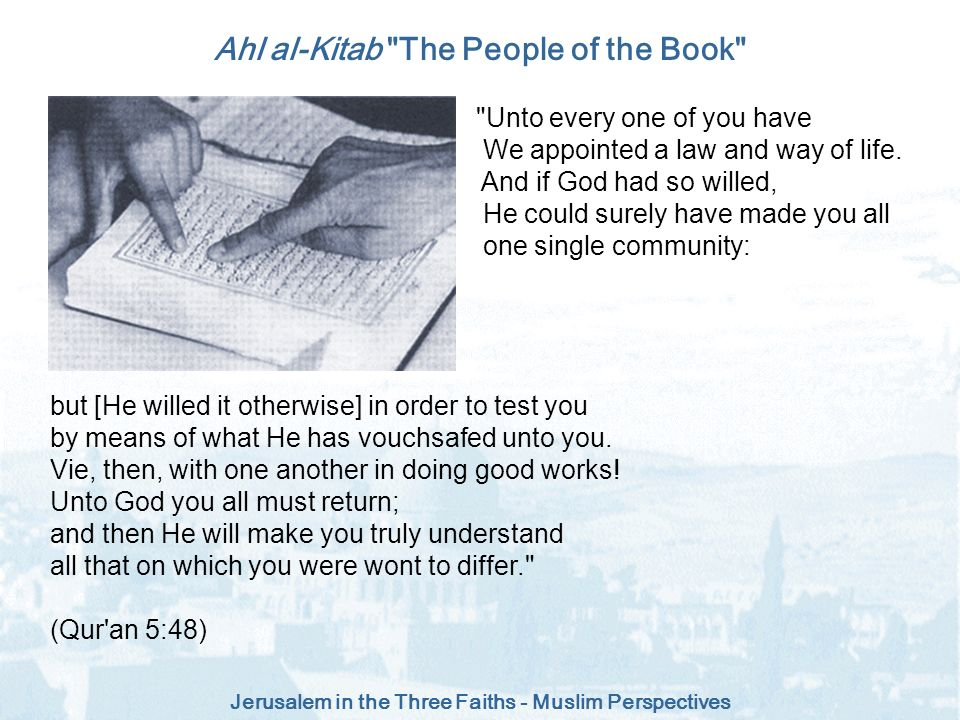 Jerusalem in the Three Faiths - Muslim Perspectives Ahl al-Kitab