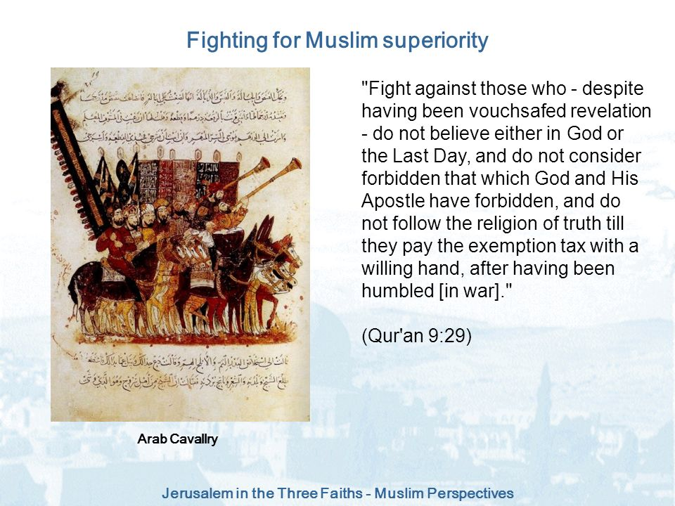 Jerusalem in the Three Faiths - Muslim Perspectives Fighting for Muslim superiority