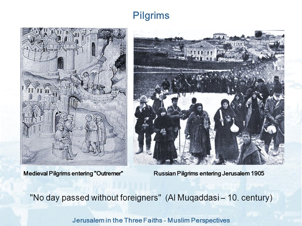 Jerusalem in the Three Faiths - Muslim Perspectives Pilgrims