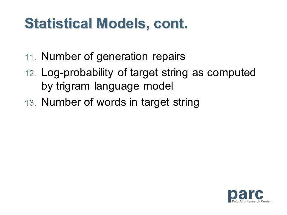 Statistical Models, cont. 11. Number of generation repairs 12.