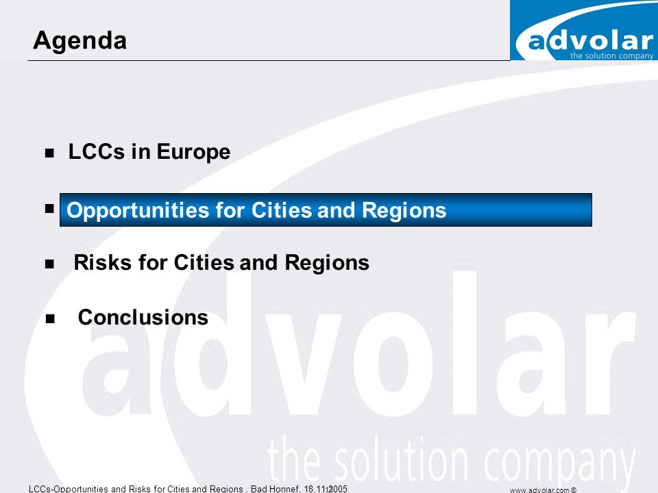 LCCs-Opportunities and Risks for Cities and Regions, Bad Honnef, 18.11.2005 www.advolar.com © 12 Asia/ Oceania European Union North America Source: IT