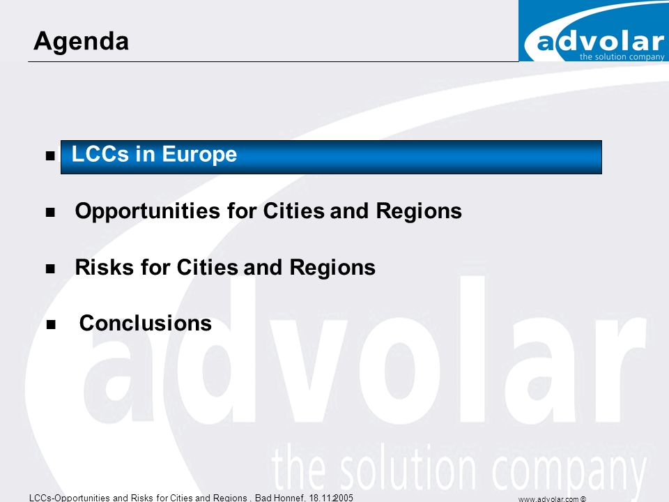 LCCs-Opportunities and Risks for Cities and Regions, Bad Honnef, 18.11.2005 www.advolar.com © 1 Low Cost Carriers Opportunities and Risks for Cities and Regions Wolfgang Kurth 17.