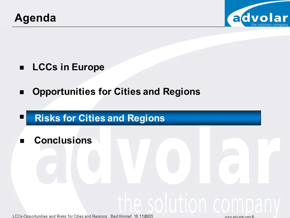 LCCs-Opportunities and Risks for Cities and Regions, Bad Honnef, 18.11.2005 www.advolar.com © 32 Per 1 mio passengers per annum on 12 routes….