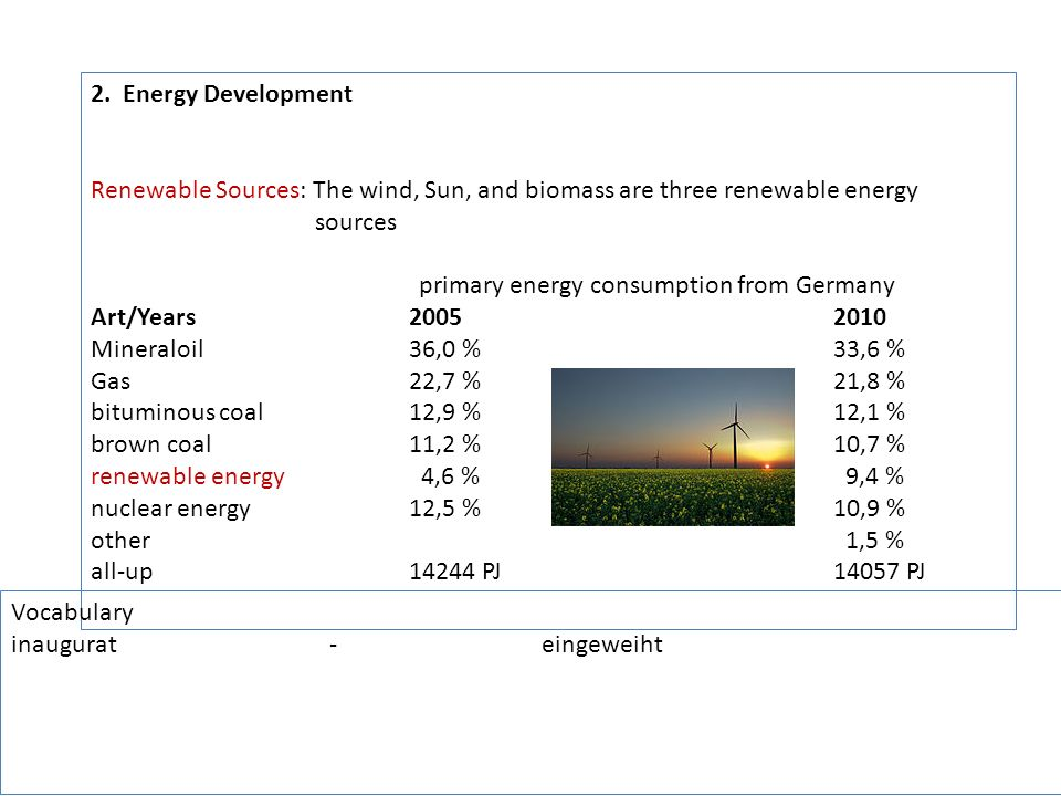 2. Energy Development Renewable Sources: The wind, Sun, and biomass are three renewable energy sources primary energy consumption from Germany Art/Yea