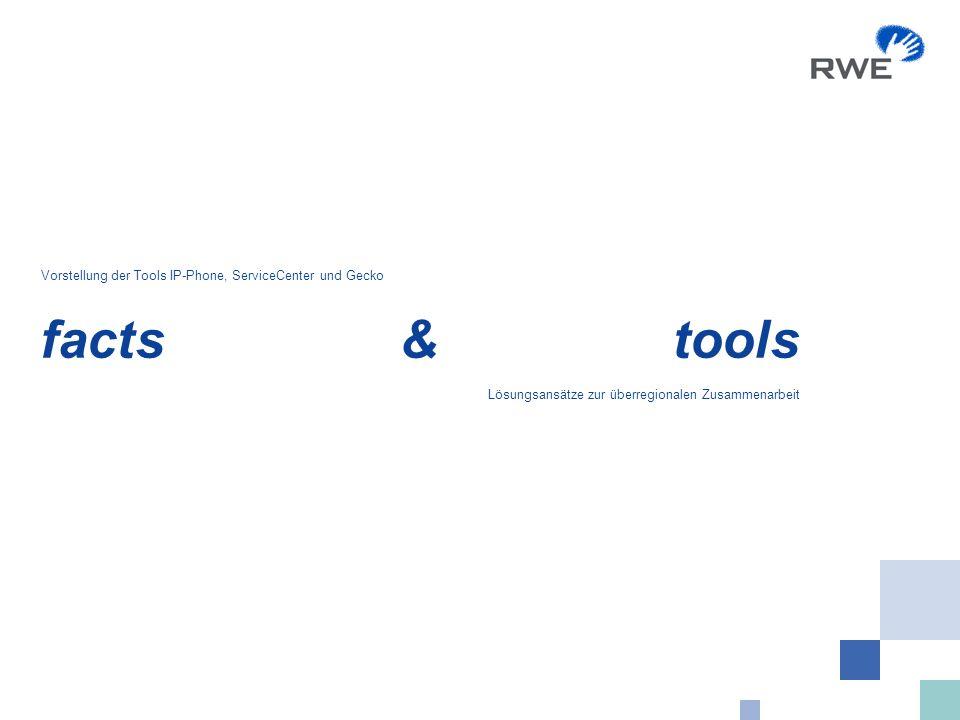 facts & tools Vorstellung der Tools IP-Phone, ServiceCenter und Gecko Lösungsansätze zur überregionalen Zusammenarbeit