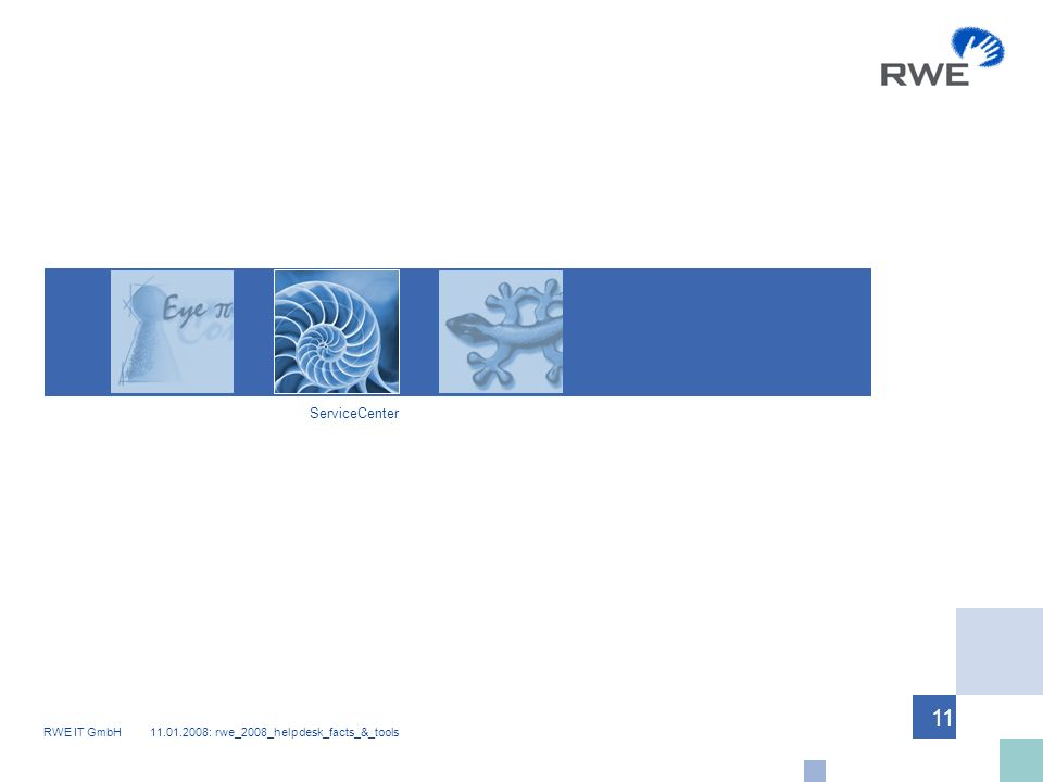 RWE IT GmbH 11.01.2008: rwe_2008_helpdesk_facts_&_tools 11 ServiceCenter