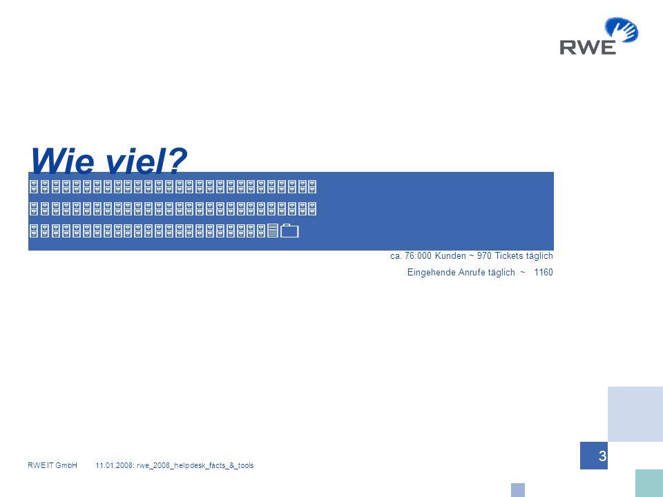 RWE IT GmbH 11.01.2008: rwe_2008_helpdesk_facts_&_tools 3 5555555555555555555555555555 5555555555555555555555530 ca.