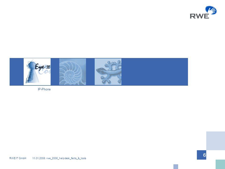 RWE IT GmbH 11.01.2008: rwe_2008_helpdesk_facts_&_tools 6 IP-Phone
